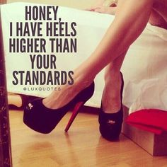 New Heels Quotes Sassy 65 Ideas Classy Quotes, Babe Quotes, Bitch Quotes, Girly Quotes, Badass Quotes, Queen Quotes, Woman Quotes, Quotes To Live By, Funny Quotes