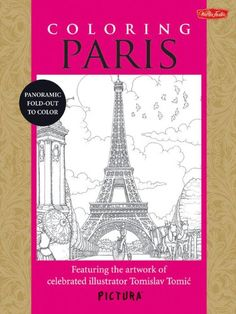 Coloring Paris Featuring The Artwork Of Celebrated Illustrator Tomislav Tomic PicturaTM Find This Pin And More On Books