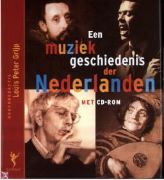 Een muziekgeschiedenis der Nederlanden - Louis Peter Grijp
