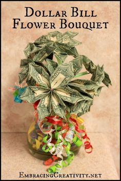 Dollar Bill Flower Bouquet - Perfect for any graduation or birthday!!!