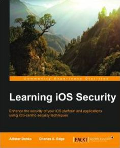 Learning iOS Security, my latest book