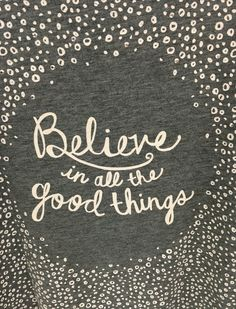 Believe in good things Believe Quotes, Art Quotes, Chalkboard Quotes, Good Things, Sayings, Life, Lyrics, Quotations, Idioms