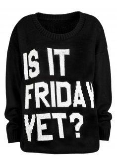 is is friday yet?