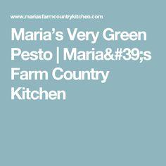 Maria's Very Green Pesto | Maria's Farm Country Kitchen