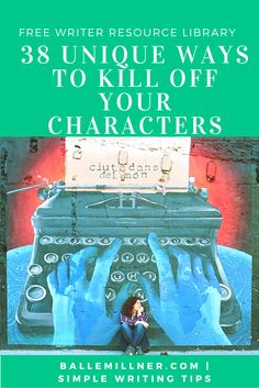 38 Unique Ways to Kill Off Your Characters #writingprompts #amwriting #asmsg #book #inspiration #mystery #fiction #nanowrimo #nanowrimo2016