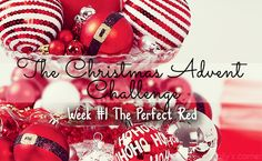 Vally's corner - Blog | Life, beauty, books and something more.: The Christmas Advent Challenge - The Perfect Red | Week #1