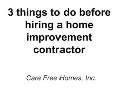 3 things you should do before hiring a general contractor.