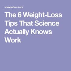 The 6 Weight-Loss Tips That Science Actually Knows Work