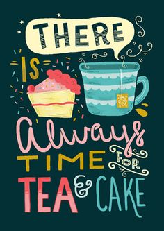 Taking a few minutes to sit and have a nice cup of tea, and possibly a naughty slice of cake. Tea is literally the answer for all. Art Print - 'there's always time for tea and cake' - Typography / Illustration / Hand Lettering / Tea / Cake Tea Quotes, Food Quotes, Baking Quotes, Tea Time Quotes, Aunt Quotes, Happy Quotes, Cola Light, My Cup Of Tea, Tea Cakes