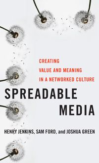 Spreadable Media: Creating Value and Meaning in a Networked Culture (Postmillennial Pop) by Henry Jenkins Other authors: Sam Ford, Joshua Green NYU Press Hardcover, 352 pages Social Media Marketing Books, Social Media Tips, Content Marketing, Online Marketing, Digital Marketing, Ford, Pop Book, Culture, New Media