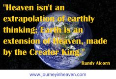 Quotes about heaven - Randy Alcorn Randy Alcorn, Heaven Quotes, The Creator, Christian, Christians