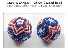Stars & Stripes - 25mm Beaded Bead. Use Peyote stitch and 4 colors of size 13 seed beads (Charlotte) to cover a 25mm wood bead. Detailed instructions, picture, and illustrations are included.