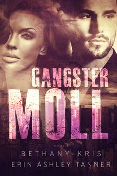 Gangster Moll by Bethany-Kris and Erin Ashley Tanner - Edgy Reviews  Review and Giveaway: Lily finally got her hands on the continued story of one of her favorite mafia couples.