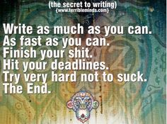 Couldn't have said it better myself. Just keep writing and don't stop.
