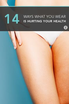 14 Creepy Ways What You Wear Could Be Hurting Your Health #health #clothes