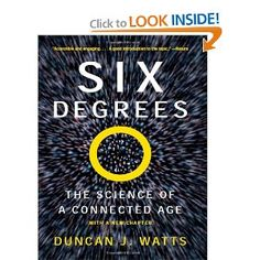 "We've all played the game Six Degrees of Kevin Bacon - yes it works. Why? It's science. ""Six Degrees"" applies scientific research and fact to networks, and proves that you don't have to be a movie star to be connected."