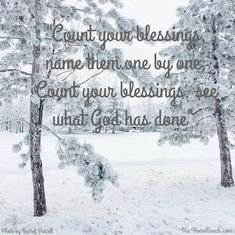 Count your Blessings, name them one by one.