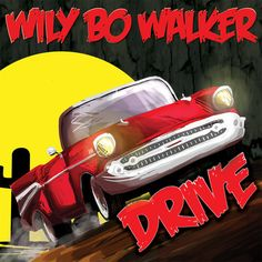 'Drive' by Wily Bo Walker, via SoundCloud
