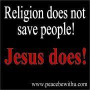 Religion does not save people! Jesus does! / Bible In My Language