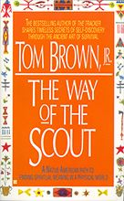 The Way of the Scout, Tom Brown Jr.- a great book for an adventurous boy with a little wisdom for older folks too.