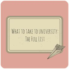 Bethan Lucy: What to take to University: The Full List Favorite one thus far!