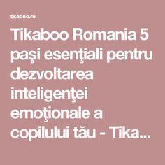 Tikaboo Romania 5 paşi esenţiali pentru dezvoltarea inteligenţei emoţionale a copilului tău - Tikaboo Romania