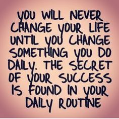 You need to remind yourself to create that habit and never give up!! ~ note to self