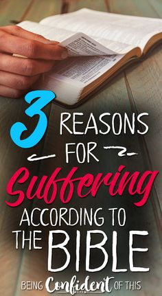 Suffering and Evil are real problems that plague today's world. Why is this so? Isn't God all-powerful? If so, why doesn't He eliminate suffering? Here are 3 reasons for suffering according to the Bible. Bible study, devotional thought, encouragement for Christian women, faith, overcoming discouragement, God's Truth, believing God, trusting God, why God allows suffering and trials