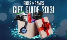 Gaming Gift Guide 2013 :: The Girls on Games