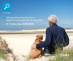 Untreated hearing loss can lead to dementia - don't let it happen to you or someone you love!