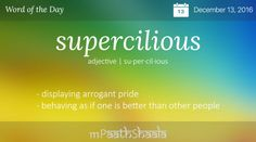 supercilious - Word of the Day Pertains to someone I KNOW! Unusual Words, Weird Words, Rare Words, Unique Words, Cool Words, Fancy Words, Words To Use, New Words, Good Vocabulary