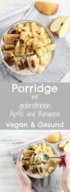 CREMIGES PORRIDGE MIT GEBRATENEN ÄPFEL UND BANANEN (veganes Frühstück, Oatmeal, Haferbrei)