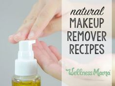 natural makeup remover recipes    beautiful skin  better for you