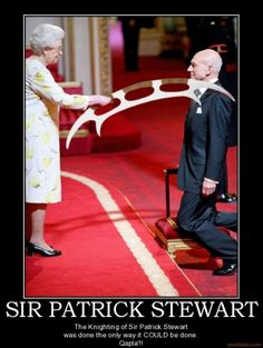 The Knighting of Sir Patrick Stewart was done ...