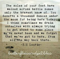 We forget that we got to here ~ from way back there ~ S.C. Lourie ..* ❤