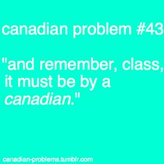 Worst assignments ever. Especially involving music.>>>>>>then almost the entire class does drake Canadian Memes, Canadian Things, I Am Canadian, Canada Funny, Canada Eh, Canada Humor, George Vi, Churchill, Meanwhile In Canada