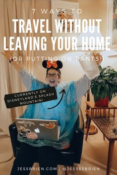 7 ways to travel without leaving your home... or putting on pants!! Disneyland Rides, Splash Mountain, Ways To Travel, Travel Around The World, Posts, Blog, Women, Messages