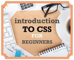 Introduction to CSS for Beginners and Bloggers - plus a really strong site for all this kind of stuff