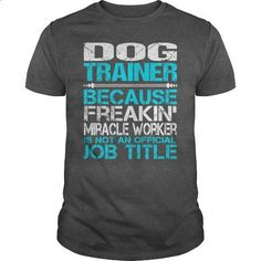 Awesome Tee For  Dog Trainer - #teens #t shirt companies. CHECK PRICE => https://www.sunfrog.com/LifeStyle/Awesome-Tee-For-Dog-Trainer-115415820-Dark-Grey-Guys.html?id=60505
