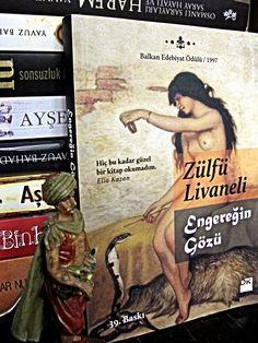 Engereğin Gözü/ Zülfü Livaneli Authors, Books, Literature, Literatura, Libros, Book, Book Illustrations, Libri, Writers