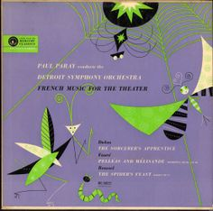 French Music for the Theater Dukas- The Sorceror's Apprentice Faure- Pelleas and Melisande Roussel- The Spider's Feast Detroit Symphony Orchestra, Paul Paray, cond. Mercury Classics Cover Art by George Maas