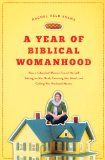 Rachel Held Evans spent a year researching what it means to be a woman follower of Christ. Others have done that, but few seem to have appro...