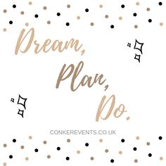 Dream, Plan, Do - The little thins - Event planning, Personal celebration, Hosting occasions Event Planning Checklist, Event Planning Business, Wedding Planning Quotes, Quotes Dream, Logo Design, Event Organiser, Event Services, Fancy, Event Management