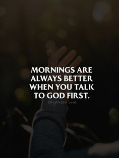 Good morning - Jesus Quote - Christian Quote - Talk to God before the start of your day. The post Good morning appeared first on Gag Dad. Prayer Quotes, Bible Verses Quotes, Faith Quotes, Wisdom Quotes, True Quotes, Quotes To Live By, Best Quotes, Scriptures, Favorite Quotes