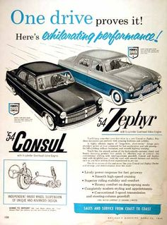 1954 Ford Consul  Zephyr Sedan vintage ad. One drive proves it! Here's exhilarating performance! Lively power response for fast getaways with smooth high speed cruising.