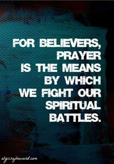 For believers, prayer is the means by which we fight our spiritual battles. The enemy never sleeps. This is why Paul pleads with us to pray without ceasing. God Prayer, Power Of Prayer, Bible Quotes, Bible Verses, Scriptures, Armor Of God, Prayer Warrior, Spiritual Inspiration, Christian Inspiration