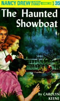 The Haunted Showboat  (Nancy Drew Series #35). The Haunted Showboat. Want to read.