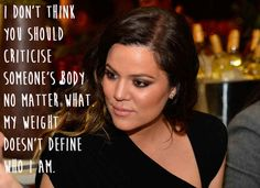 Khloe Kardashian. | 29 Celebrities Who Will Actually Make You Feel Good About Your Body