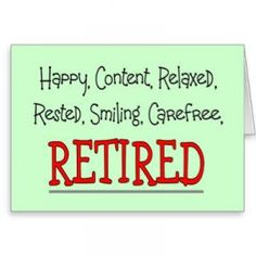 Images for happy retirement sayings Happy Retirement Wishes, Retirement Poems, Teacher Retirement, Retirement Parties, Early Retirement, Retirement Planning, Retirement Sentiments, Retirement Countdown, Retirement Decorations