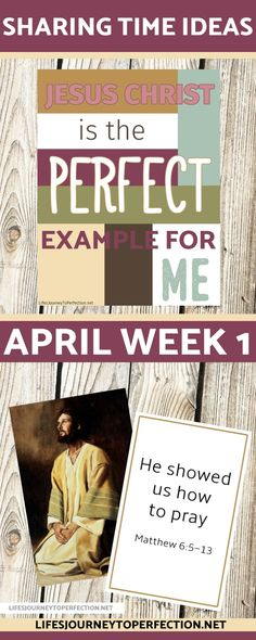 LDS PRIMARY SHARING TIME IDEAS FOR APRIL WEEK 1 JESUS CHRIST IS THE PERFECT EXAMPLE TO ME